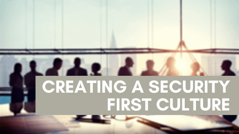 Creating a Security First Culture