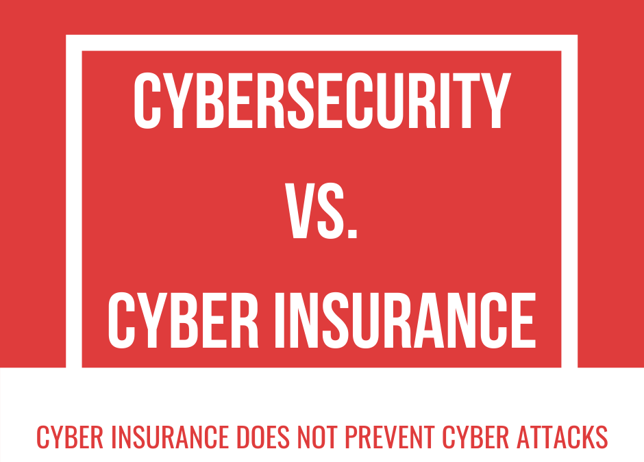 Cybersecurity vs. Cyber Insurance